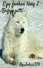 Egy farkas lány /Befejezett/ 2 by Julcsi378