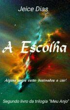 A Escolha by Jeicedias169