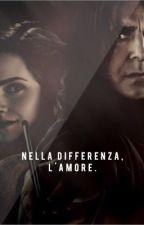 Nella differenza, l'Amore. (SeverusxHermione)  by patrisha_piton