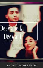 Deewane ki Deewani..!!!#TheWattys2017 by natureloverr_95