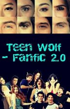 Teen Wolf - Fanfic 2.0 by teenwolfic