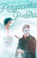 Przyjaciółka Biebera || Jelena ❤ ✔ by Belieber_Jelena94
