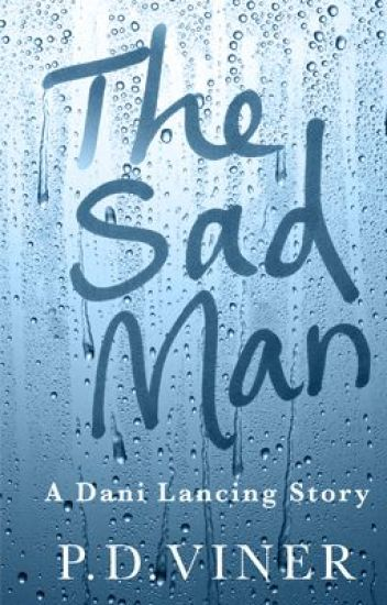 The Sad Man. A Dani Lancing Story
