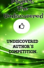 Undiscovered Author's Competitions (Closed) by project-undiscovered
