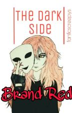 The Dark Side [×] Brand Red by fanficscreepys