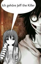 Ich gehöre Jeff the Killer: Creeps Story( Jeff the Killer ) {Beendet} by MeliiSenpai