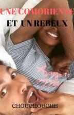 UNE COMORIENNE ET UN REBEUX by chouchouche