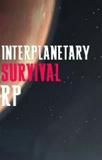 Interplanetary Survival RP [Open to anyone and everyone] by Newdayfictions