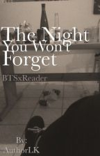 The Night You Won't Forget (Edited) by AuthorLK