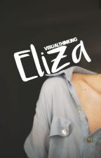 Eliza (EDITING SO MUCH) by visualthinking