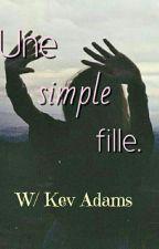 Une simple fille. W/ Kev Adams. by KevAdamsForever