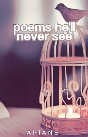 Poems he'll never see