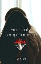 Eres total y completamente Mia  by Dari-Dal