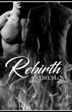 Rebirth: The Rebel's Love (bxb) by stardust104