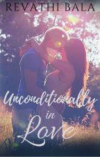 Unconditionally In Love by RevathiBala