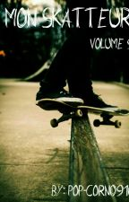 ❤Mon Skatteur❤ (TOME 9) by Pop-Corn0910