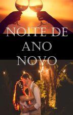 Noite de ano novo  (Concluído) by ccmxeb