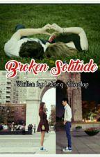 Broken Solitude by lokongalitaptap08