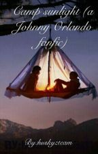 Camp sunlight (a Johnny Orlando fanfic) by huskyzteam