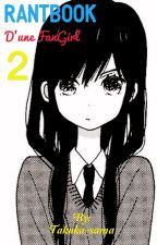 Rantbook d'un FanGirl 2 by Takuka-sama