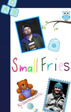 SMALL FRIES by ObsessedwithTivi
