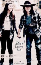 Don't Leave Me- A Carnid Fanfic by _rachael_a_