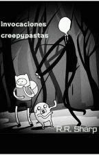 Invocaciones Creepypastas by RavenTheMadRevenge