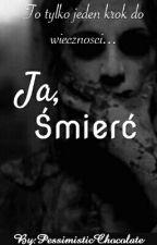 Ja, Śmierć ✔ by PessimisticChocolate