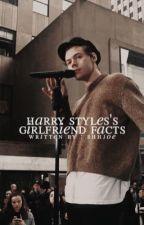 Harry Styles's Girlfriend Facts by ShhJoe