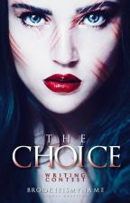 The Choice || Writing Contest by brookieismyname