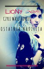 Liony - Czyli wasz koniec I Ostatnia nadzieja by Girl_From_The_Stars