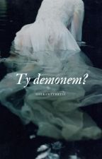 Ty demonem? | bxb | REMONT by Send_Gay_Shit