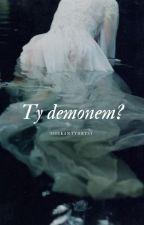 Ty Demonem? | yaoi by Skutr_954