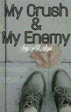 My Crush & My Enemy by Al_dys
