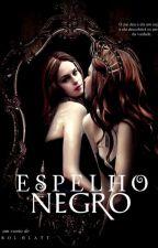 ESPELHO NEGRO by autorkarolblatt
