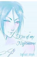Kiss of my nightmares by Corrupt_Allure