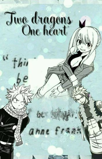Two dragons heart (Lucy × Sting × Natsu fanfic