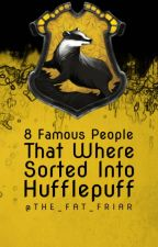 8 famous people that were sorted into Hufflepuff by The_Fat_Friar