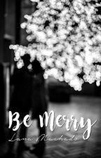 Be Merry by LaanaMachado