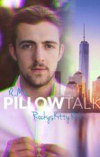 PillowTalk - A Rocky Lynch Story by RockysKittyR5