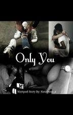Only You by Szalony_Ludzik1102