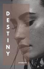 Destiny [hiatus]  by sttoncold