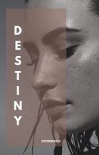 Destiny [hiatus]  by unbkOken