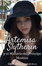 Artemisa Slytherin y el Misterio del Príncipe Mestizo by 5SOSMiss_Venezuela1D
