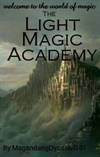 The Light Magic Academy by MagandangDyosalvl101