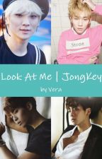 Look At Me | JongKey by imvera