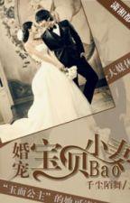 Cưới cưng chiều bảo bối tiểu vợ - Tác giả: Thiên Trần Mạch Vũ by pipap12