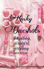 Kinky Oneshots (Boyxboy, GirlxGirl, GirlxBoy+ More) by pancakesandsmut