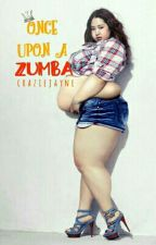 Once Upon a Zumba by craziejayne