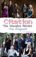 Citation The Vampire Diaries/ The Originals [TERMINER] by KenzaMikaelson